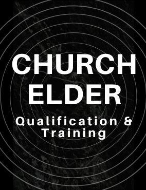 Church Elder Qualification & Training
