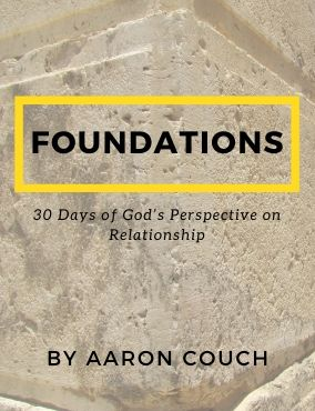Foundations – 30 Days of God's Perspective on Relationship