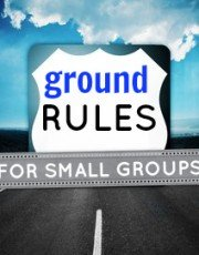 GROUND RULES for Small Groups