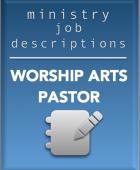 Ministry Job Description – Worship Arts Pastor