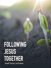 Following Jesus Together – Small Group Curriculum