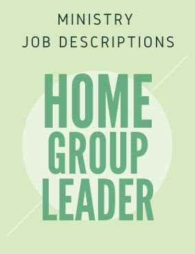 Ministry Job Description – Home Group Leader