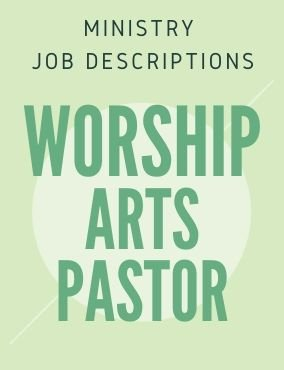 Ministry Job Description – Worship Arts Pastor