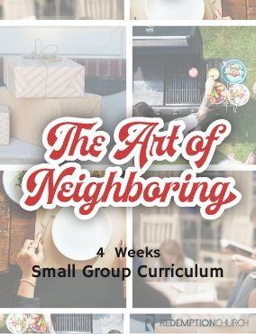 The Art of Neighboring – Small Group Curriculum