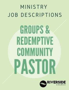 Ministry Job Description – Groups & Redemptive Community Pastor